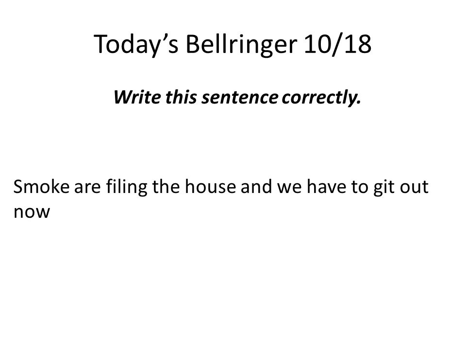 Today's Bellringer- 10/18 In 6-8 sentences discuss Montag's reaction to the woman burning.