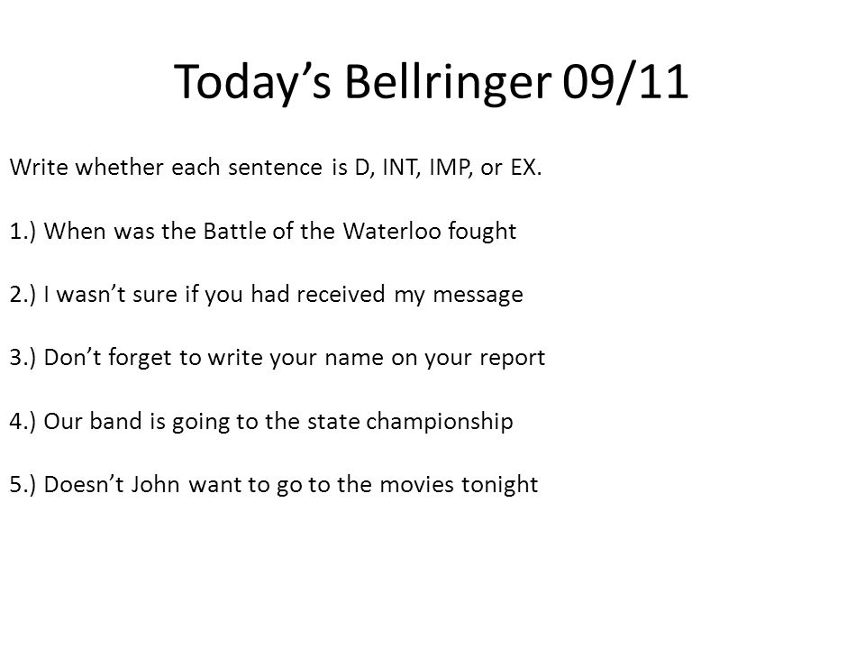 Today's Bellringer 09/11 Write the sentence correctly.