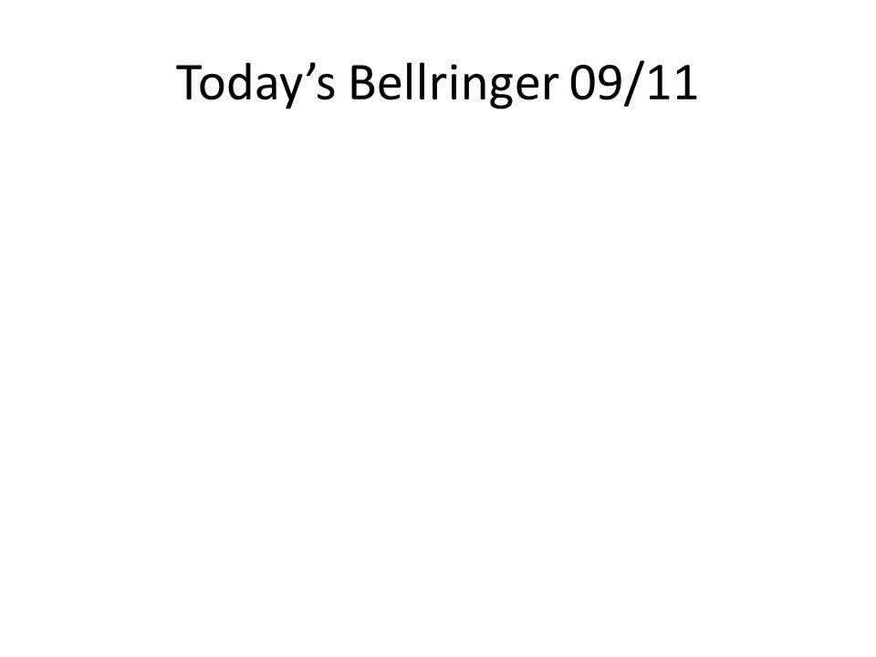 Today's Bellringer 09/11