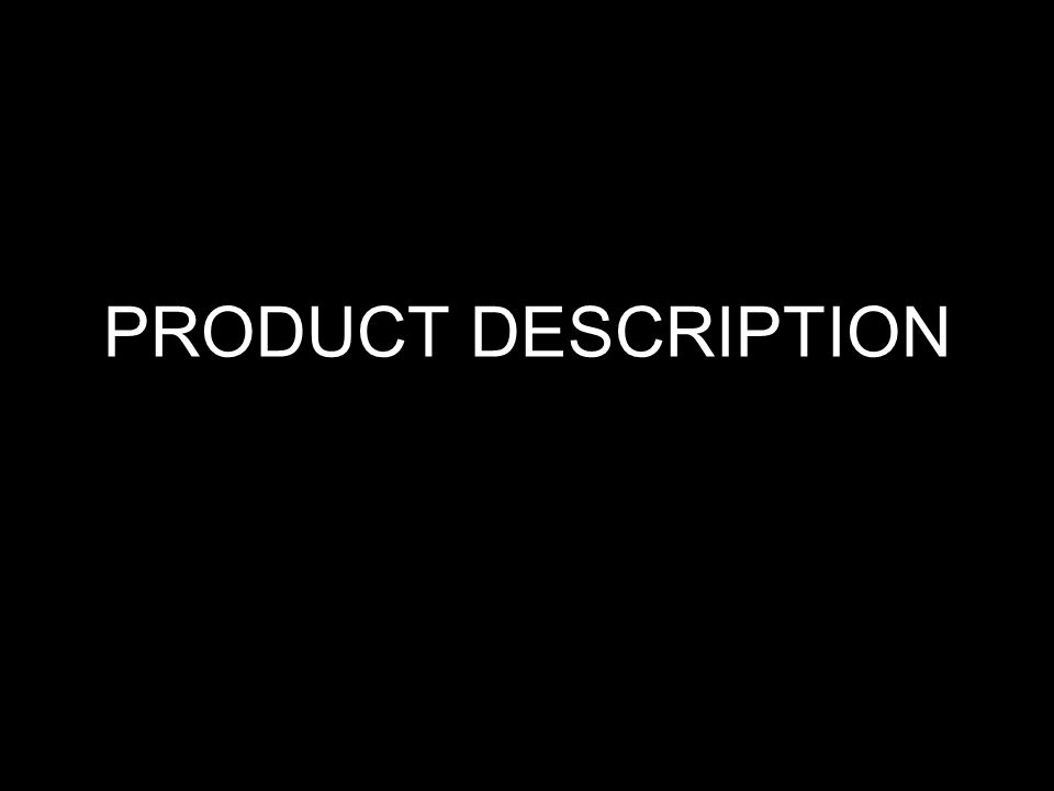 PRODUCT DESCRIPTION
