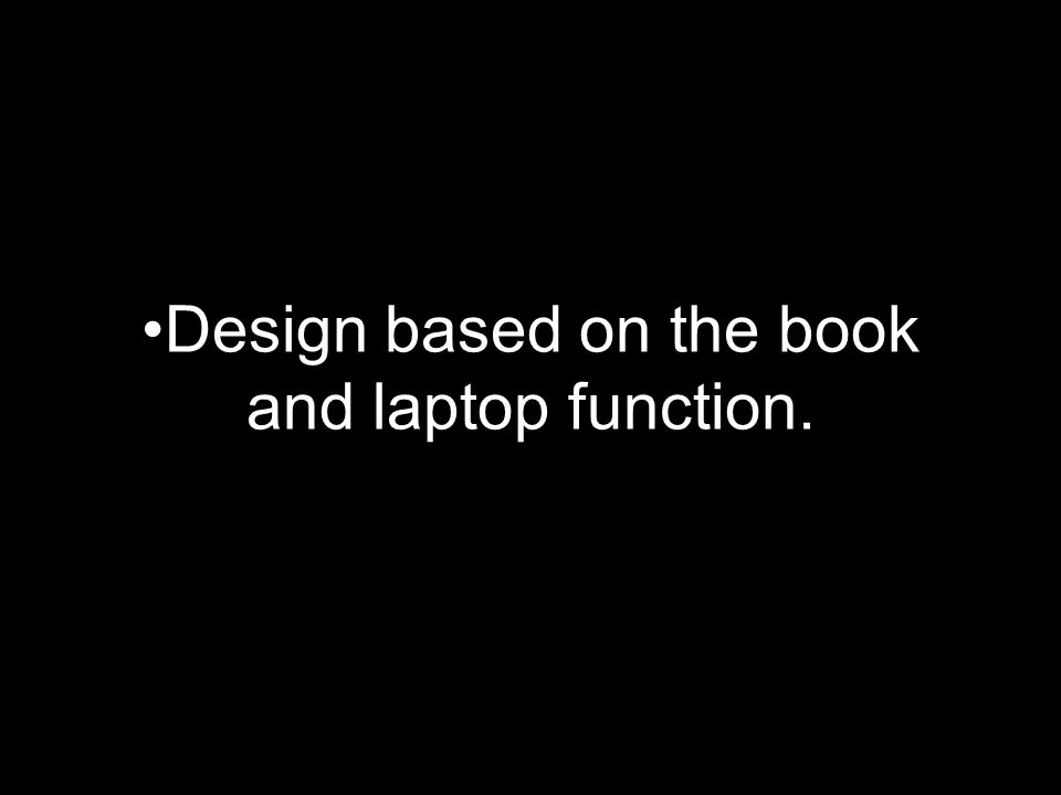 Design based on the book and laptop function.