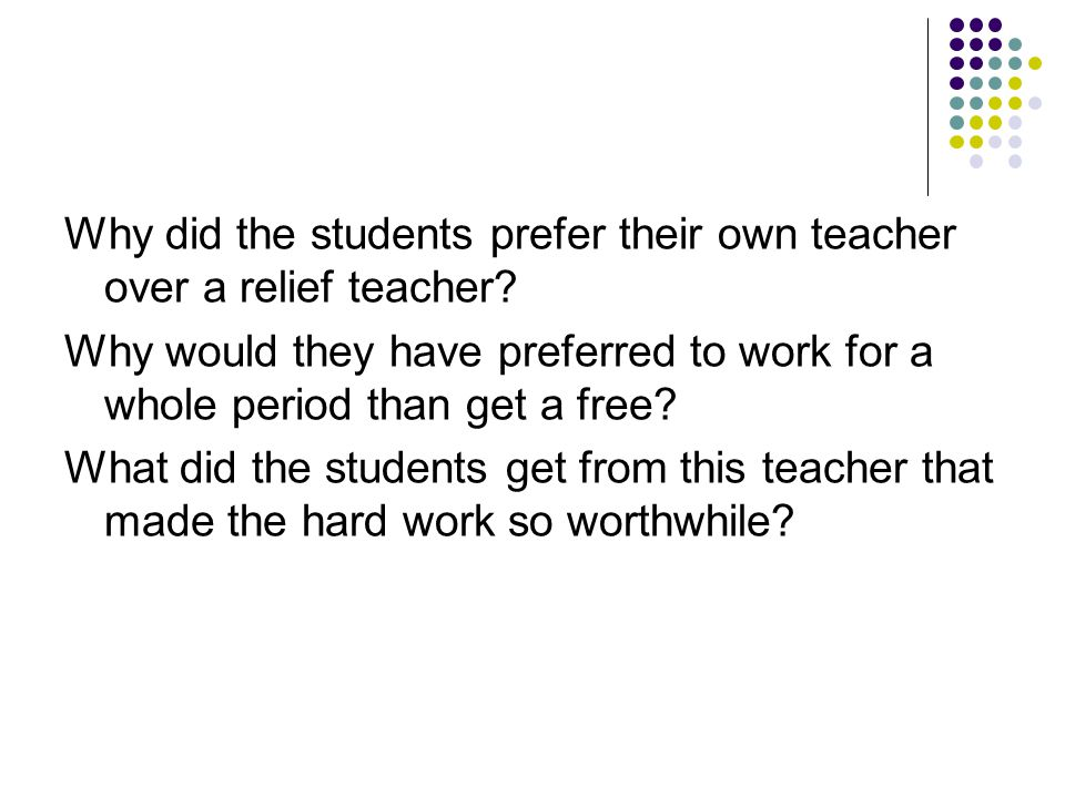 Why did the students prefer their own teacher over a relief teacher.