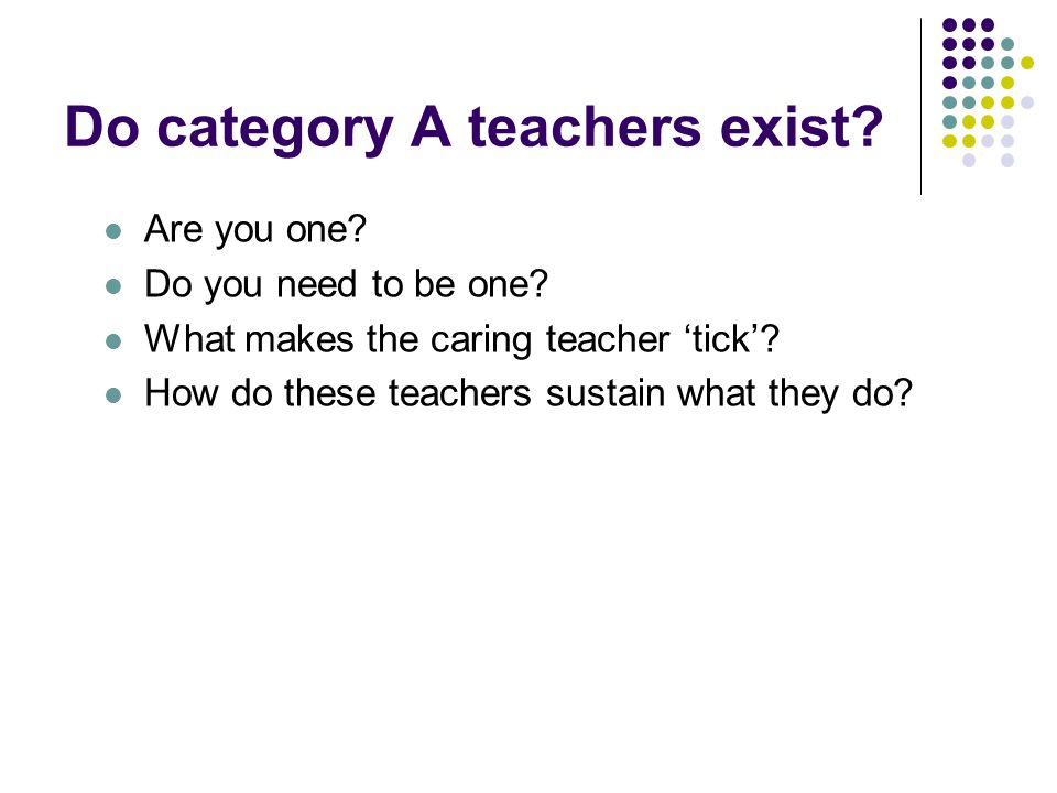 Do category A teachers exist. Are you one. Do you need to be one.