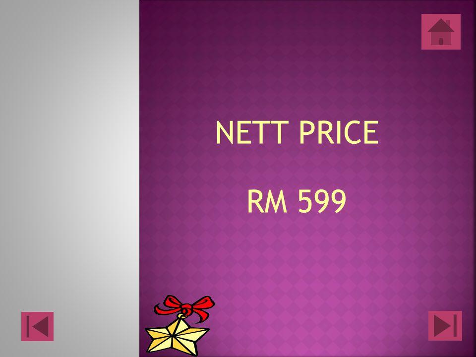 NETT PRICE RM 599