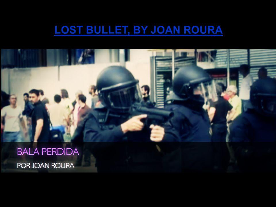LOST BULLET, BY JOAN ROURA