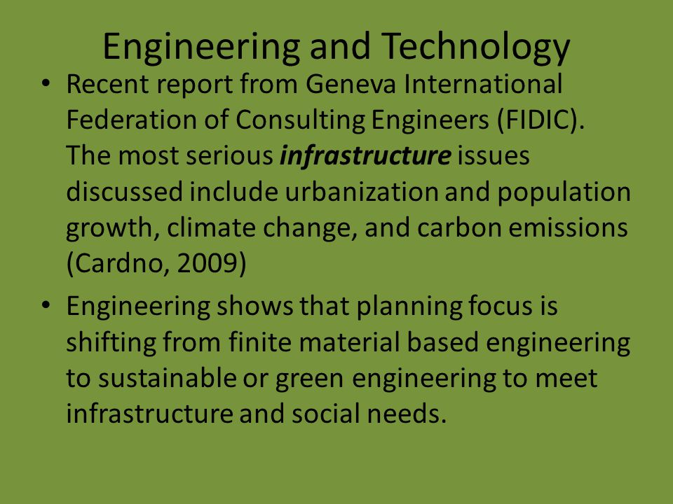 Engineering and Technology Recent report from Geneva International Federation of Consulting Engineers (FIDIC). The most serious infrastructure issues