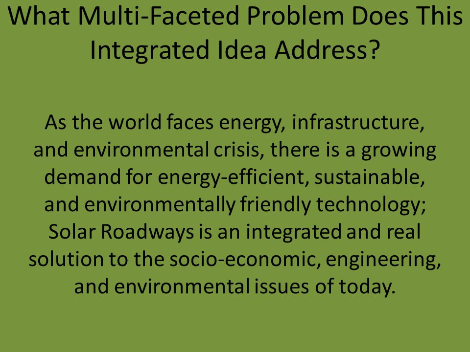 What Multi-Faceted Problem Does This Integrated Idea Address? As the world faces energy, infrastructure, and environmental crisis, there is a growing