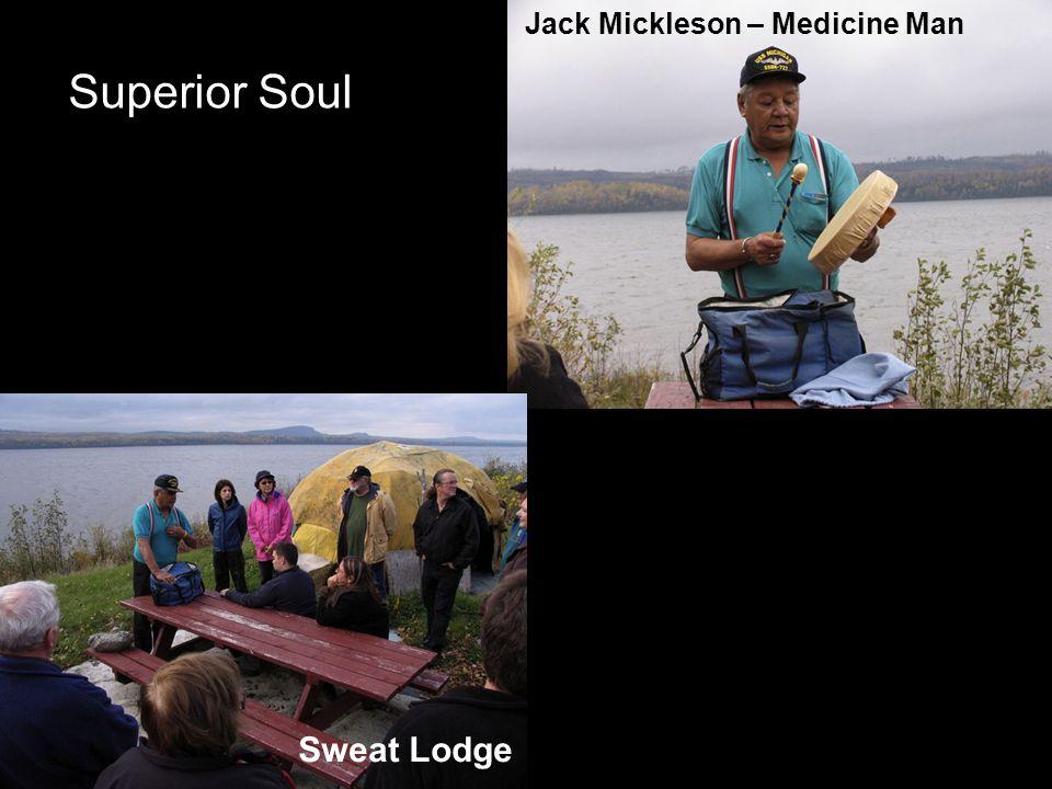 Superior Soul Jack Mickleson – Medicine Man Sweat Lodge