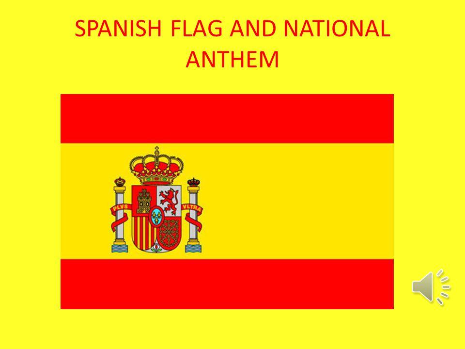 SPANISH FLAG AND NATIONAL ANTHEM