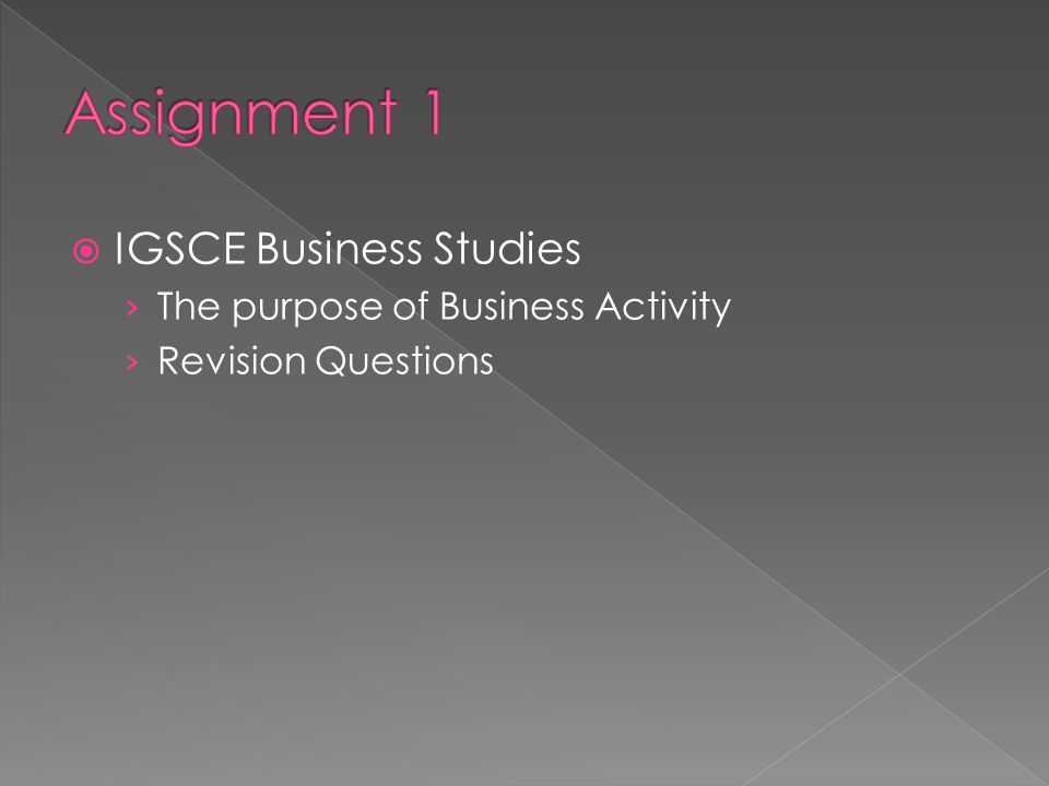  IGSCE Business Studies › The purpose of Business Activity › Revision Questions