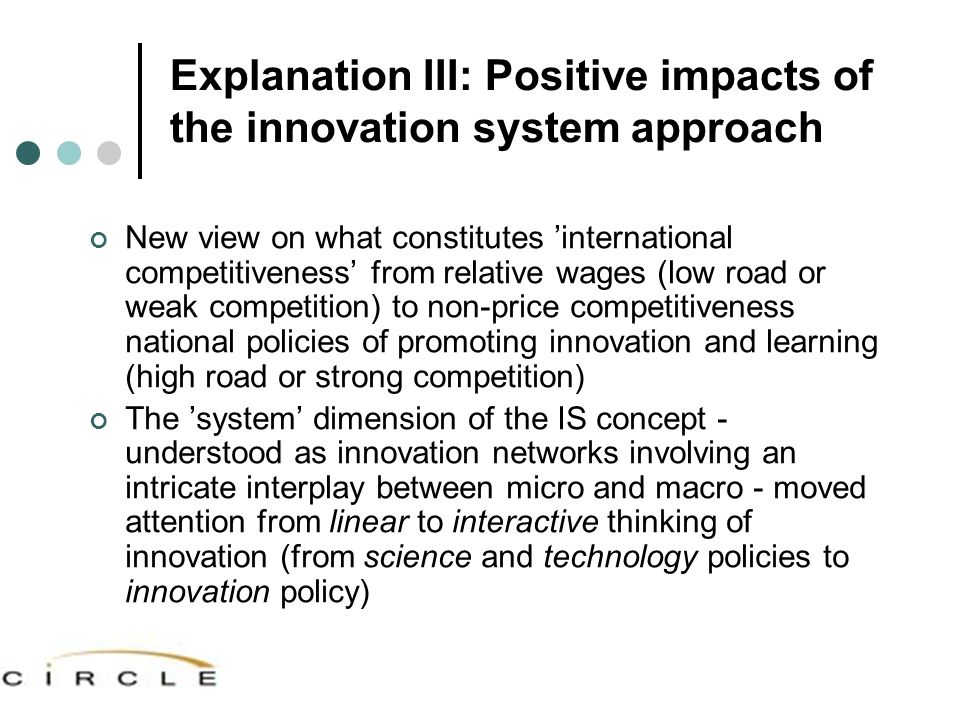 Explanation III: Positive impacts of the innovation system approach New view on what constitutes 'international competitiveness' from relative wages (