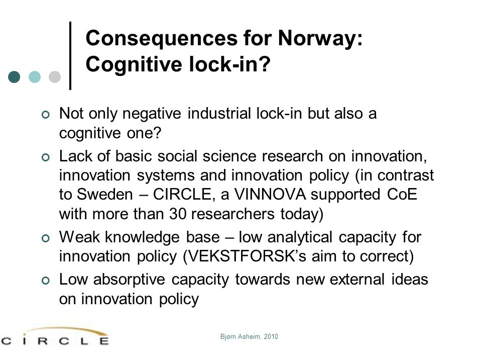 Consequences for Norway: Cognitive lock-in.