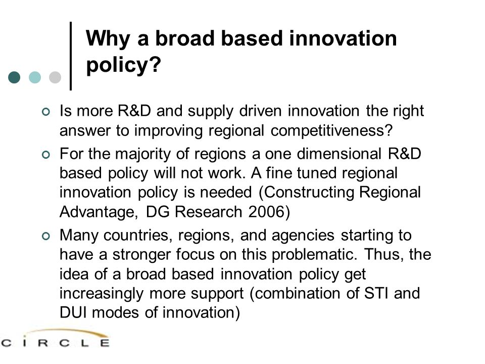 Why a broad based innovation policy.