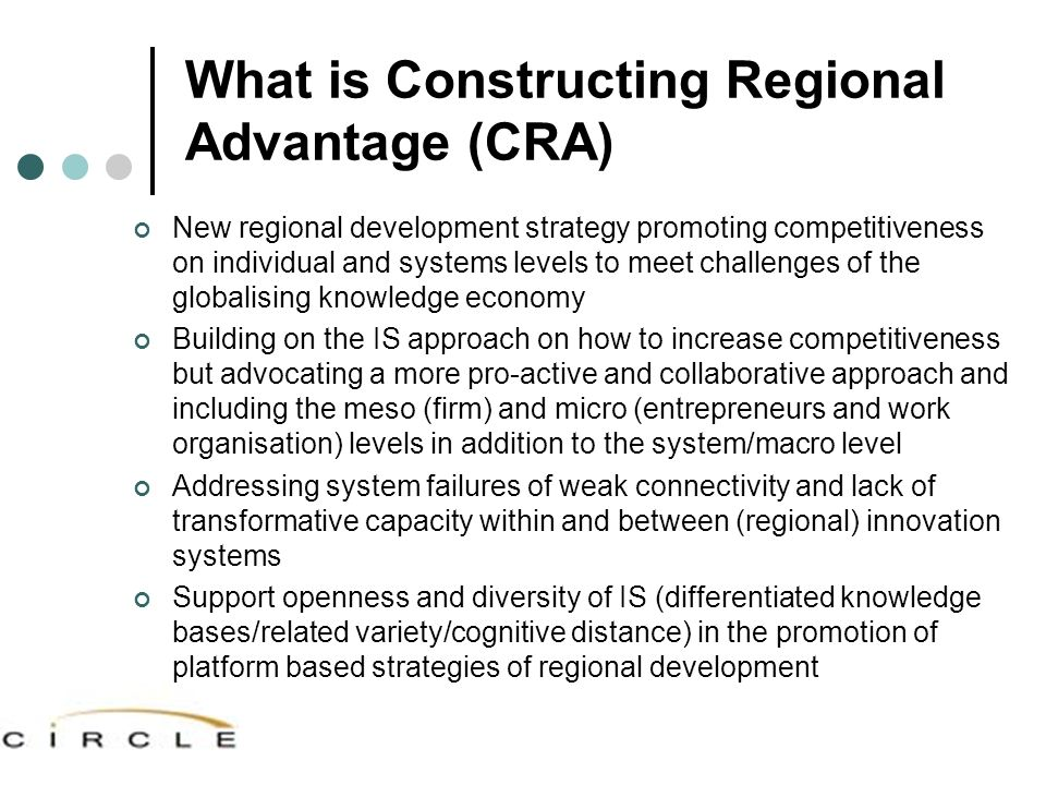 What is Constructing Regional Advantage (CRA) New regional development strategy promoting competitiveness on individual and systems levels to meet cha