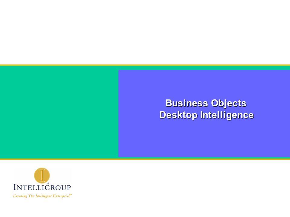 Business Objects Desktop Intelligence Business Objects Desktop Intelligence
