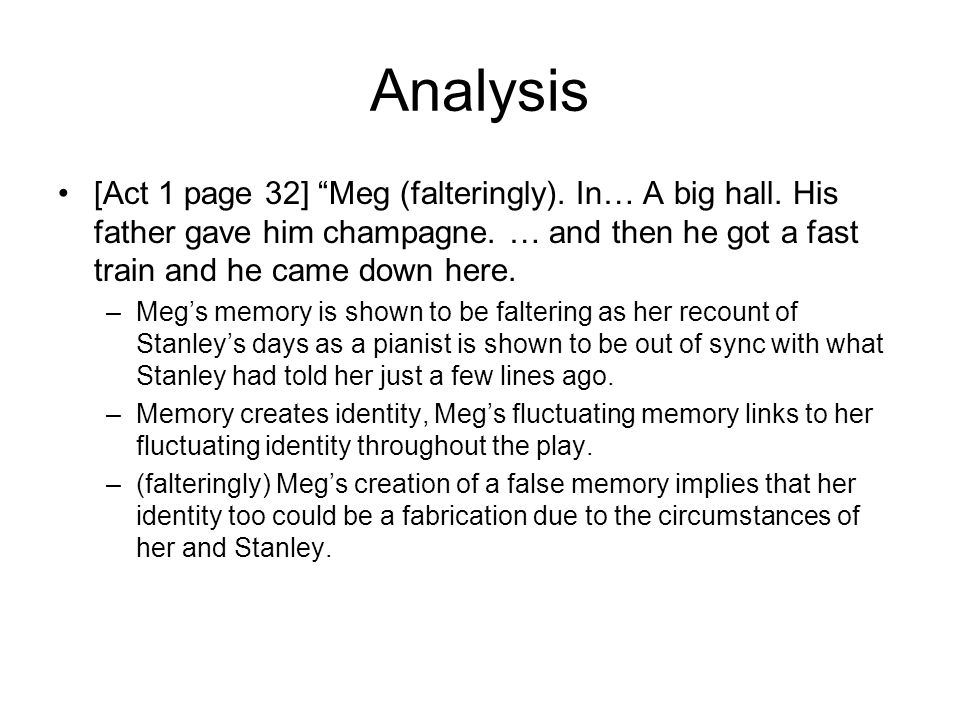 Analysis [Act 1 page 32] Meg (falteringly). In… A big hall.