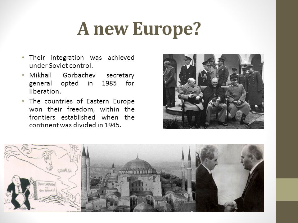 A new Europe. Their integration was achieved under Soviet control.