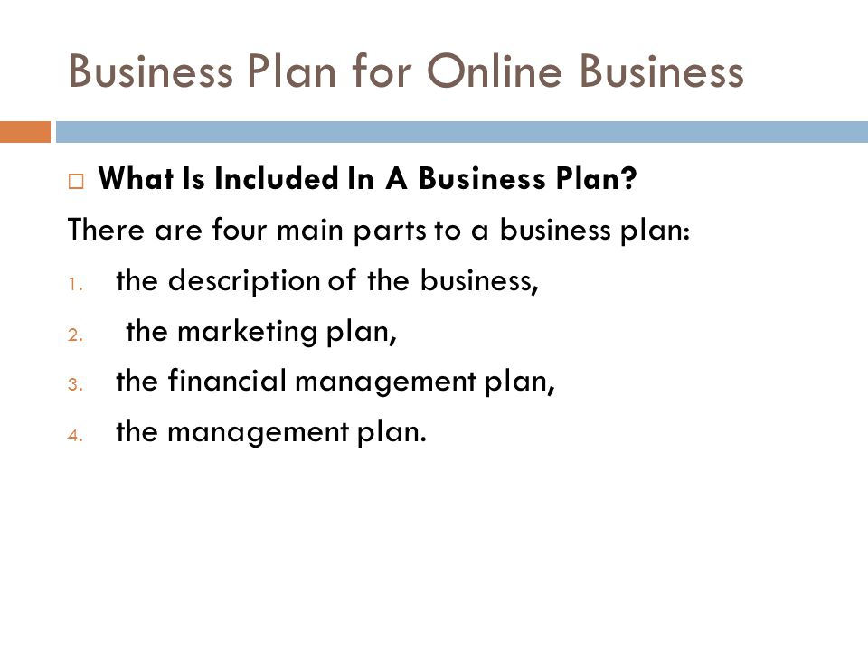  A business plan is a written document that describes all aspects of your business venture, including: 1.