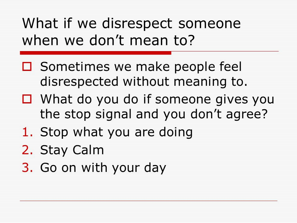 What if we disrespect someone when we don't mean to.