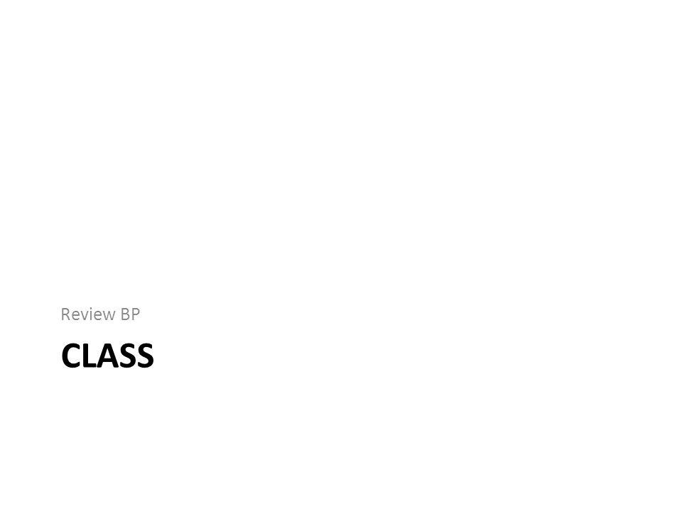 CLASS Review BP