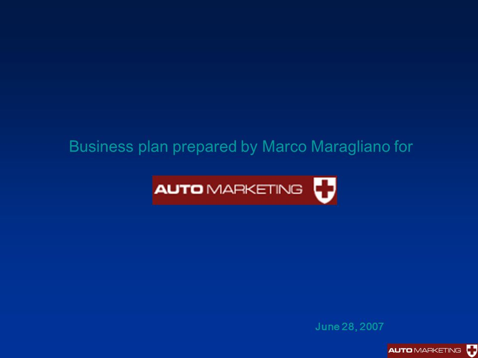 Business plan prepared by Marco Maragliano for June 28, 2007