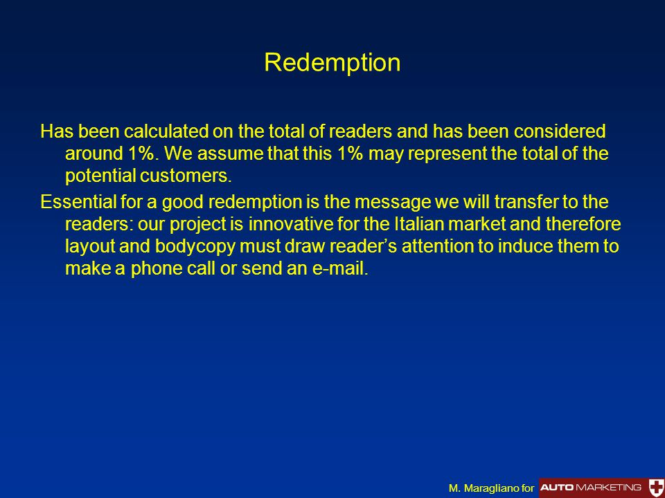 Redemption Has been calculated on the total of readers and has been considered around 1%. We assume that this 1% may represent the total of the potent