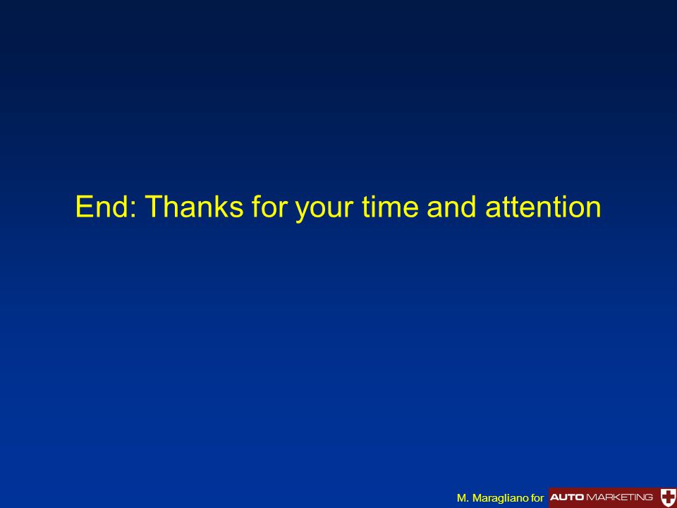 End: Thanks for your time and attention M. Maragliano for