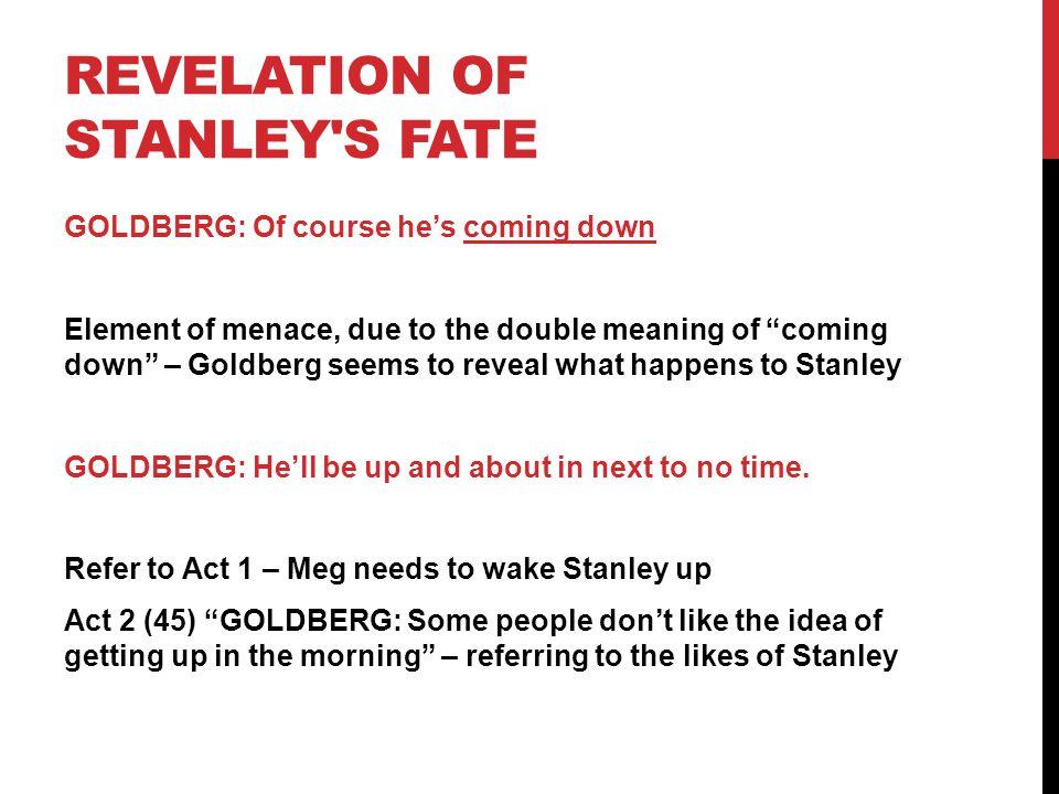 REVELATION OF STANLEY S FATE MEG: Tell him I won't be long.