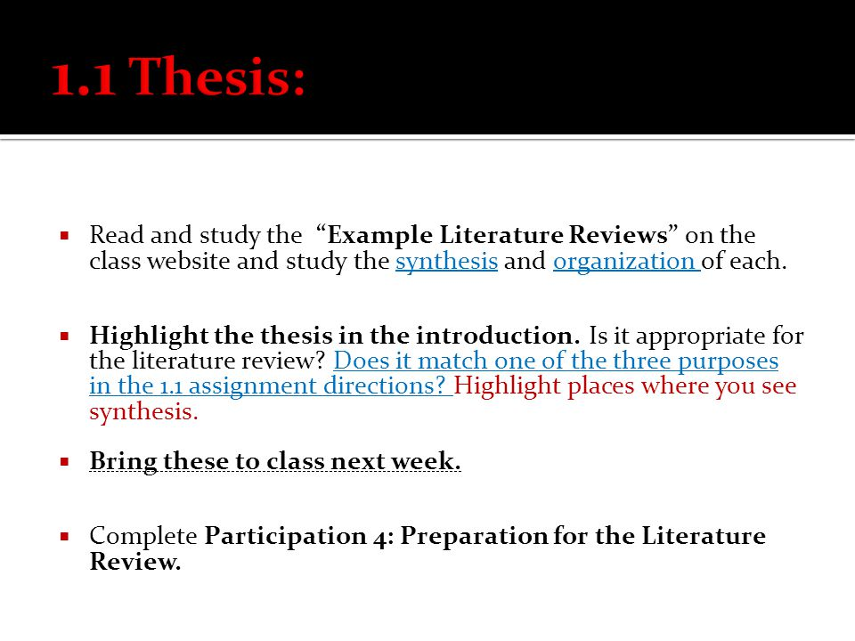 " Read and study the ""Example Literature Reviews"" on the class website and study the synthesis and organization of each.  Highlight the thesis in the"