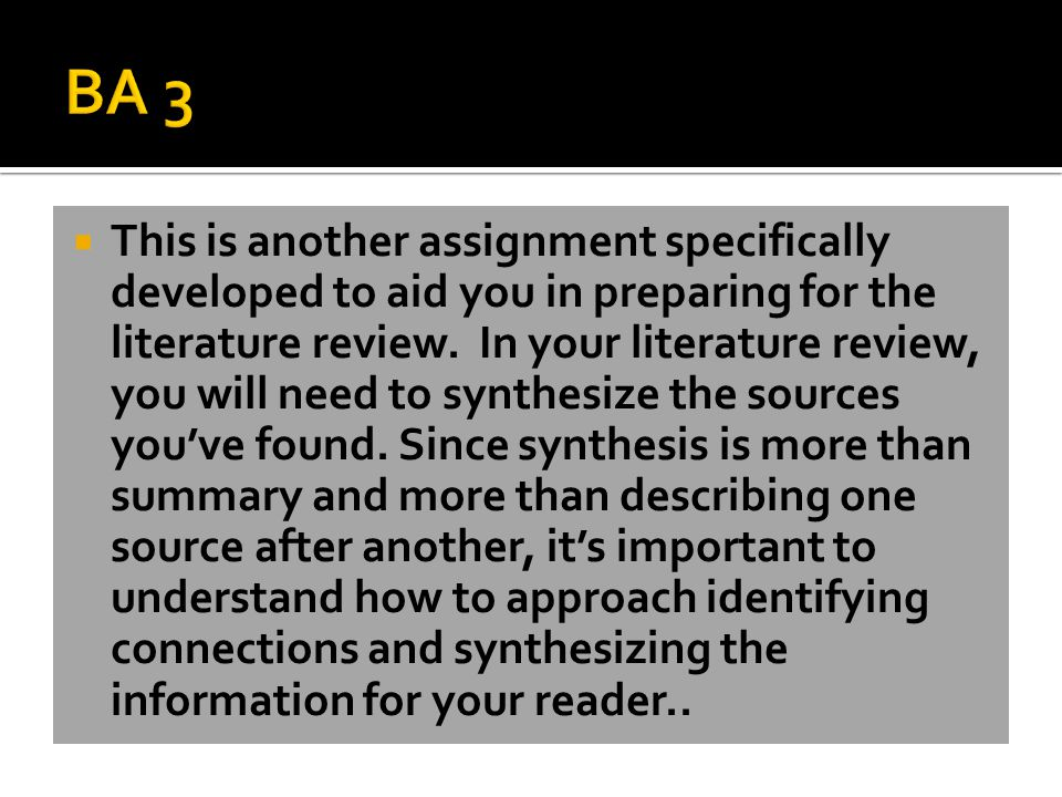  This is another assignment specifically developed to aid you in preparing for the literature review.