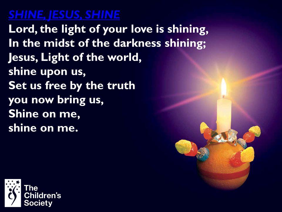 Sing Christingle.Sing Christingle, It's the light of Christ.