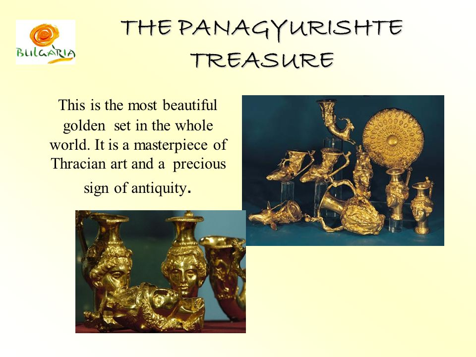 THE PANAGYURISHTE TREASURE This is the most beautiful golden set in the whole world.