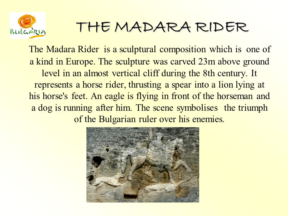 THE MADARA RIDER The Madara Rider is a sculptural composition which is one of a kind in Europe.