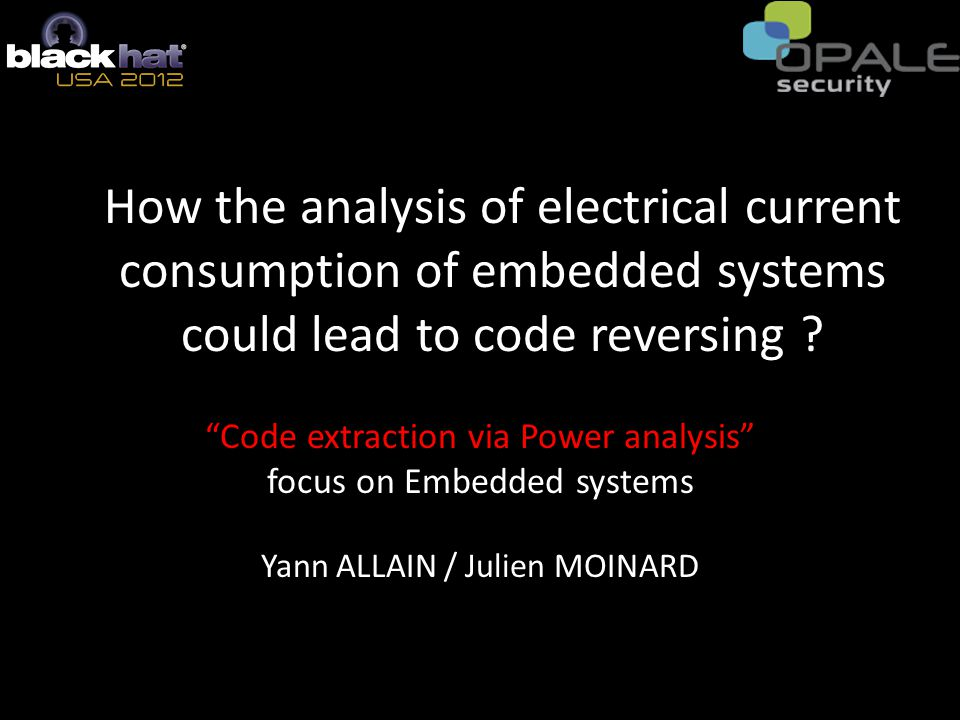 How the analysis of electrical current consumption of embedded systems could lead to code reversing .