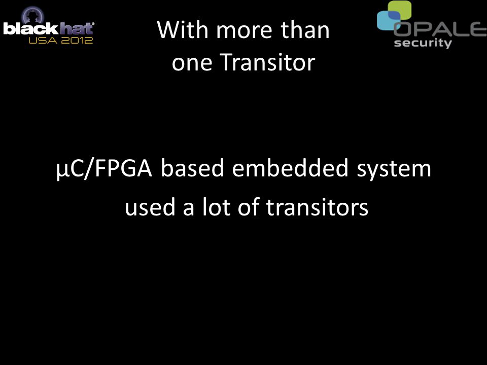 With more than one Transitor µC/FPGA based embedded system used a lot of transitors