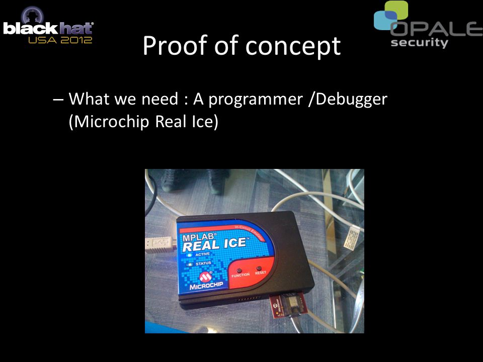 Proof of concept – What we need : A programmer /Debugger (Microchip Real Ice)