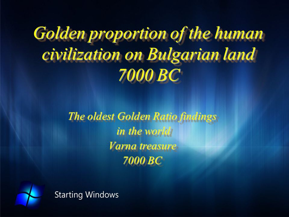 Golden proportion of the human civilization on Bulgarian land 7000 BC The oldest Golden Ratio findings in the world in the world Varna treasure 7000 B