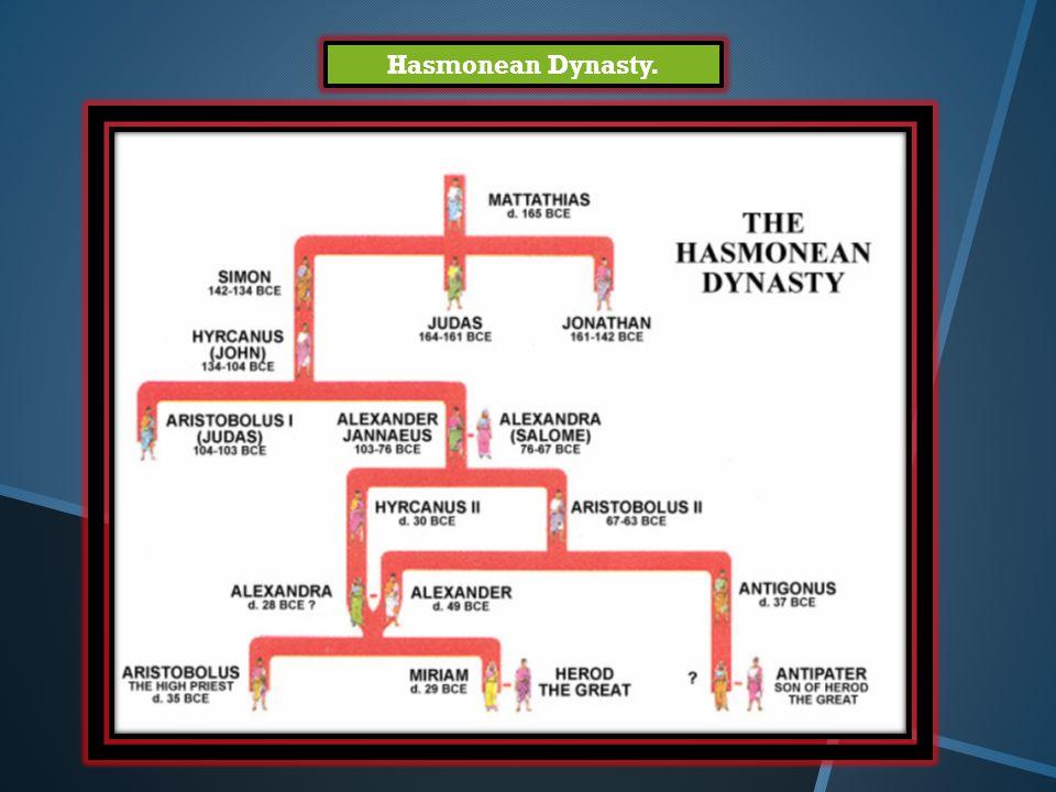 Hasmonean Dynasty.