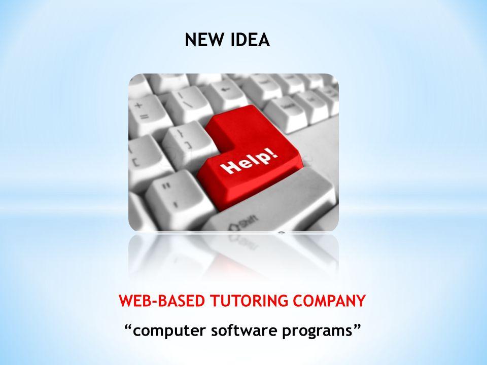 "NEW IDEA WEB-BASED TUTORING COMPANY ""computer software programs"""