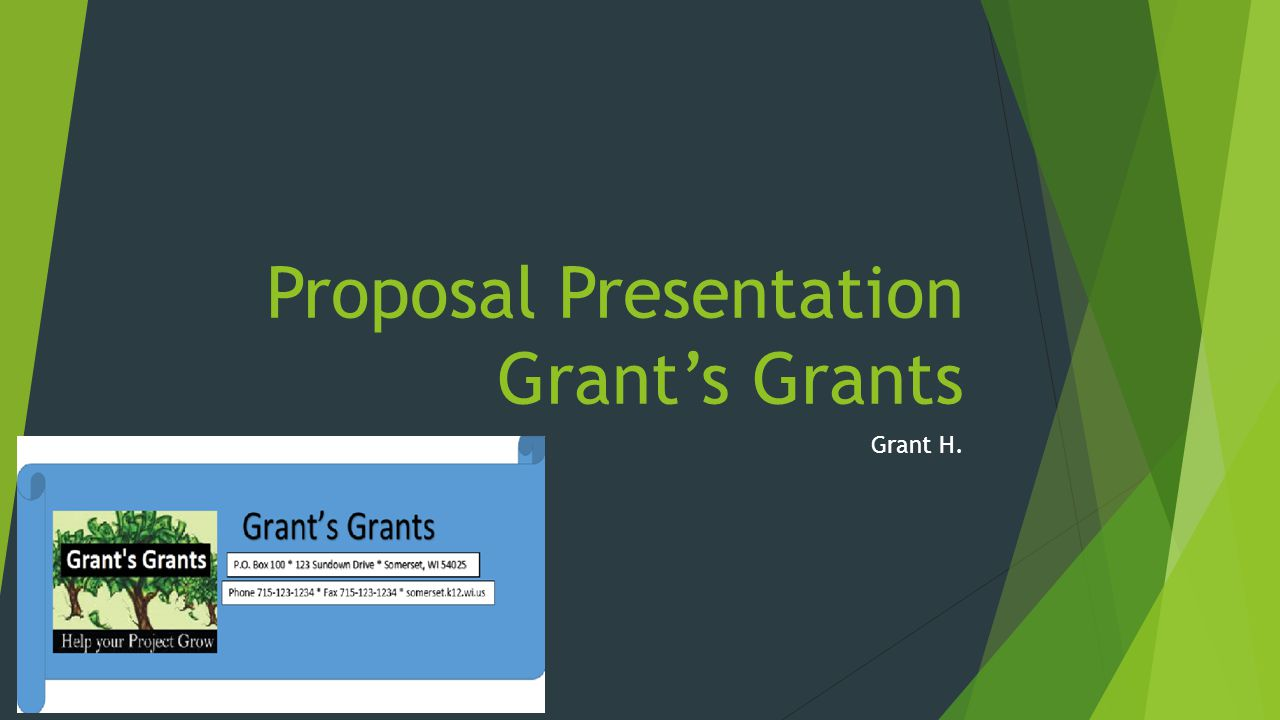 Proposal Presentation Grant's Grants Grant H.