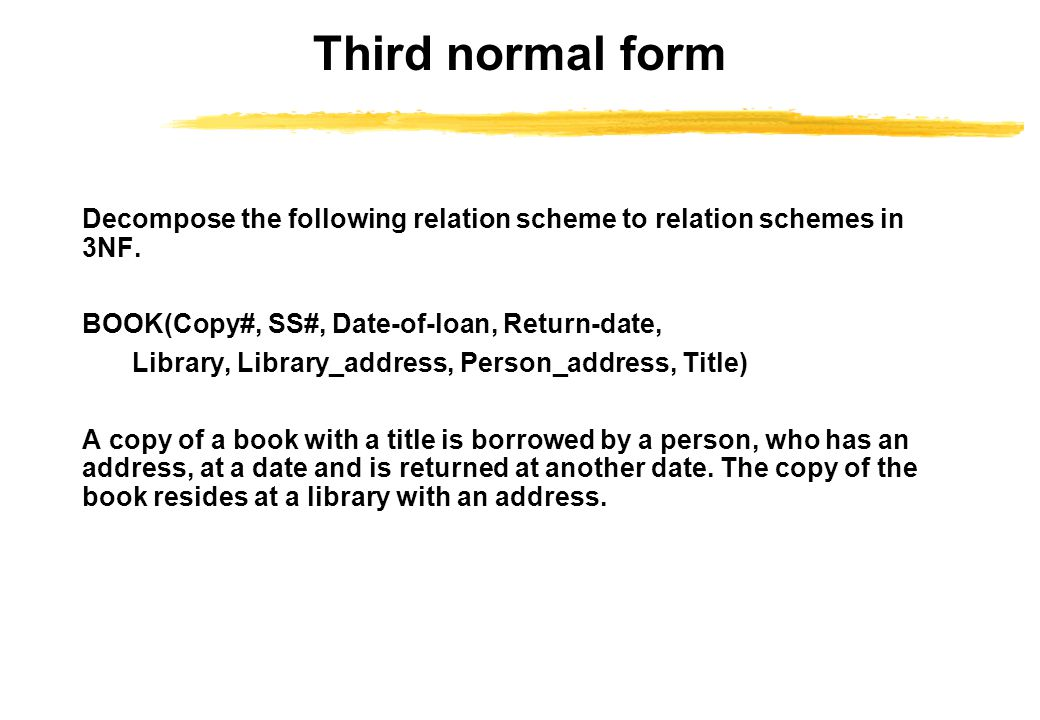 Third normal form Decompose the following relation scheme to relation schemes in 3NF.