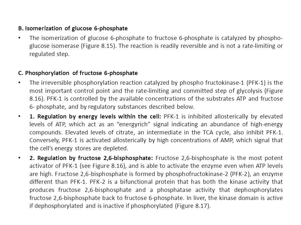 B. Isomerization of glucose 6-phosphate The isomerization of glucose 6-phosphate to fructose 6-phosphate is catalyzed by phospho- glucose isomerase (F