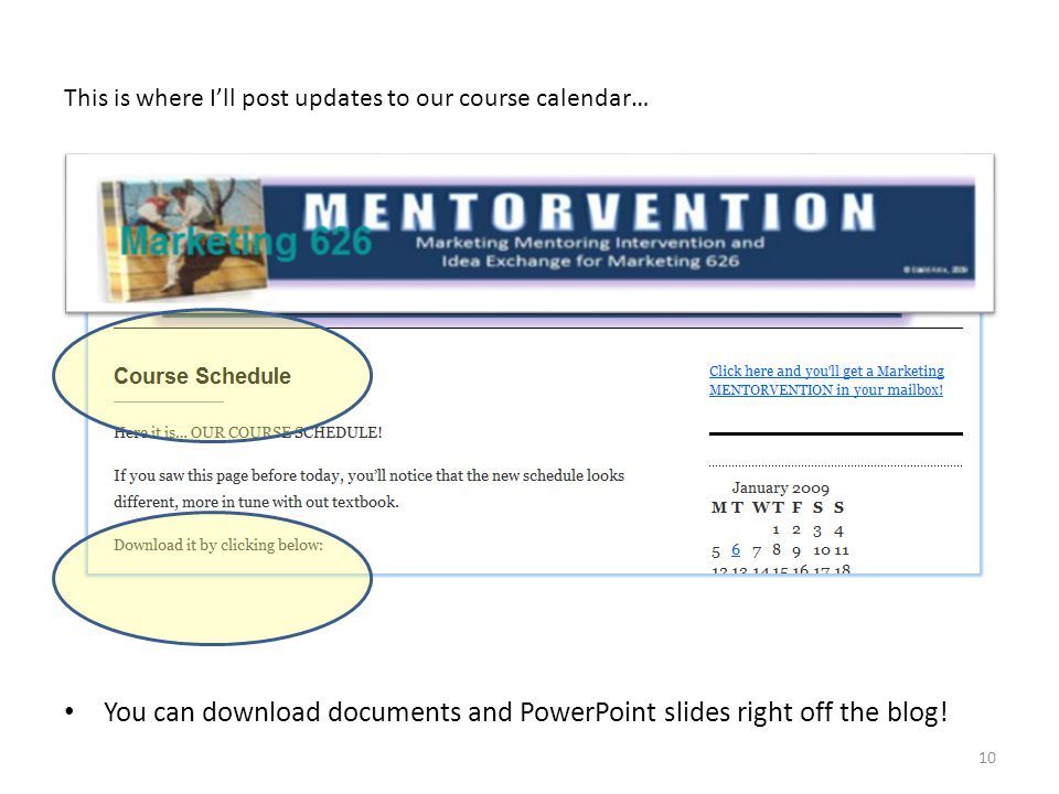 This is where I'll post updates to our course calendar… You can download documents and PowerPoint slides right off the blog.
