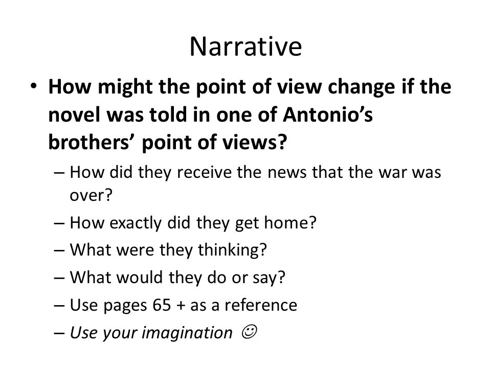 How Did the POV Change.How did the point of view change from Antonio to one of his brothers.