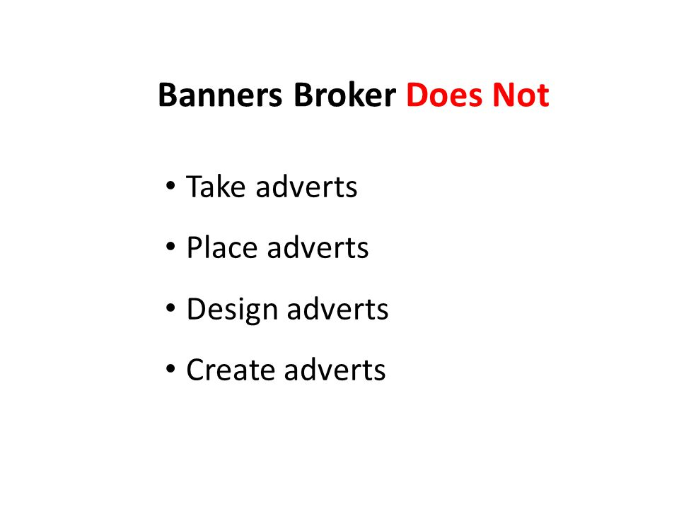 Banners Broker Does Not Take adverts Place adverts Design adverts Create adverts
