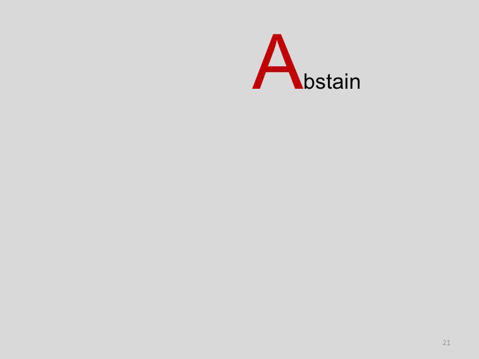 21 A bstain