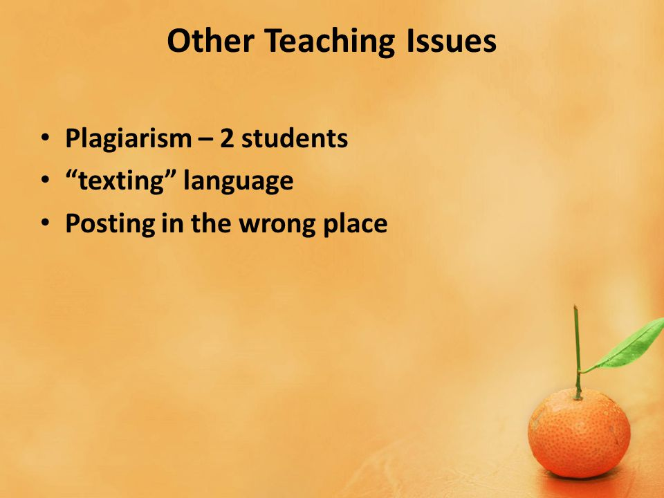 Other Teaching Issues Plagiarism – 2 students texting language Posting in the wrong place