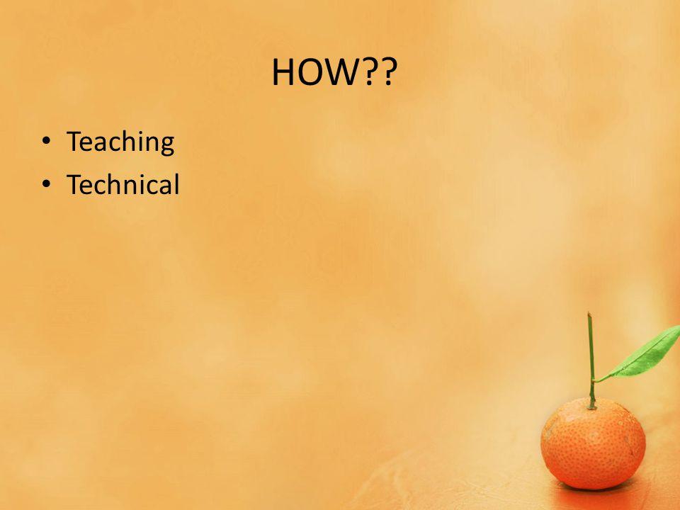 HOW Teaching Technical