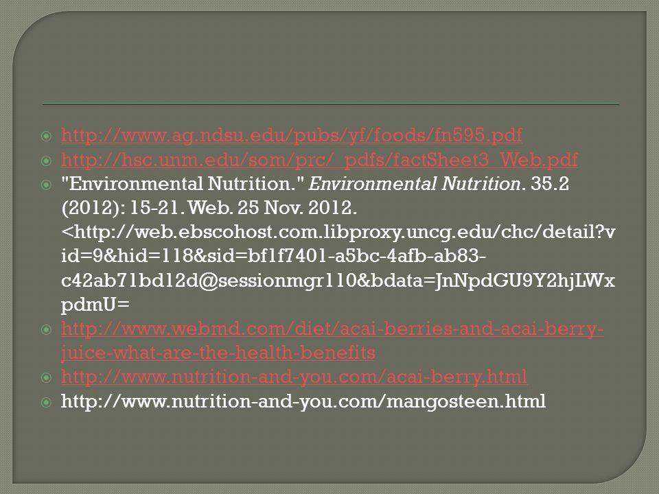  http://www.ag.ndsu.edu/pubs/yf/foods/fn595.pdf http://www.ag.ndsu.edu/pubs/yf/foods/fn595.pdf  http://hsc.unm.edu/som/prc/_pdfs/factSheet3_Web.pdf http://hsc.unm.edu/som/prc/_pdfs/factSheet3_Web.pdf  Environmental Nutrition. Environmental Nutrition.