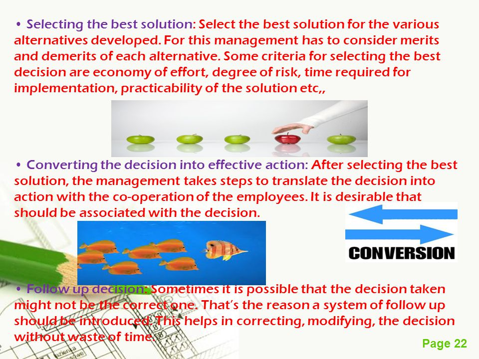 Page 22 Selecting the best solution: Select the best solution for the various alternatives developed.